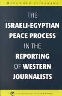 The Israeli-Egyptian Peace Process in the Reporting of Western Journalists