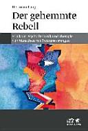 Der gehemmte Rebell