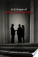 Critique of Interventionism, A