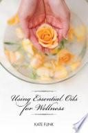 Using Essential Oils for Wellness