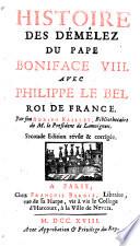 Histoire des démêlez du pape Boniface viii avec Philippe le Bel