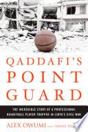 Qaddafi s Point Guard