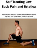 Self Treating Low Back Pain and Sciatica