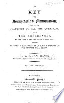 A Key to Bonnycastle's Mensuration; containing solutions to all the questions, with the references, as they stand in the last edition of that work ... Second edition