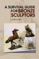A Survival Guide for Bronze Sculptors