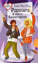 Freche Mädchen - freche Bücher!: Popstars & andere Katastrophen
