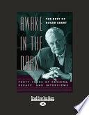 Awake in the Dark  The Best of Roger Ebert  Large Print 16pt
