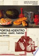 Portas Adentro: comer, vestir e habitar na Península Ibérica (ss. XVI-XIX)