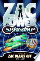 Zac Power Spy Camp  Zac Blasts Off
