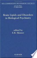 Brain Lipids And Disorders In Biological Psychiatry book