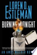Burning Midnight Loren D Estleman Gives Readers A