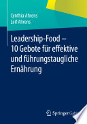 Leadership-Food - 10 Gebote für effektive und führungstaugliche Ernährung