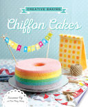 Creative Baking: Chiffon Cakes : the late 1940s when it was first...
