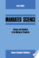 Mandated Science Science And Scientists In The Making Of Standards book