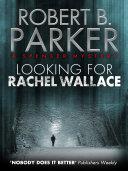 Looking for Rachel Wallace  A Spenser Mystery 6