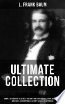 L  FRANK BAUM Ultimate Collection  Complete Wizard of Oz Series  The Aunt Jane s Nieces Collection  Mary Louise Mysteries  Fantasy Novels   Fairy Tales  Illustrated