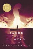 . Jacob Have I Loved .