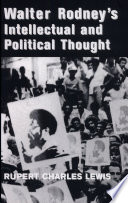 Walter Rodney s Intellectual and Political Thought