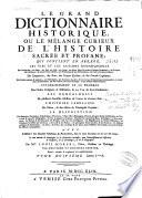 Le grand dictionnaire historique, ou Le mélange curieux de l'histoire sacrée et profane ...