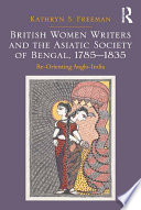 British Women Writers and the Asiatic Society of Bengal  1785 1835