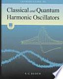 Introduction to Classical and Quantum Harmonic Oscillators