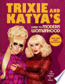 Book Trixie and Katya s Guide to Modern Womanhood