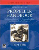 Propeller Handbook  Second Edition  The Complete Reference for Choosing  Installing  and Understanding Boat Propellers