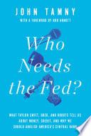 Who Needs the Fed