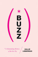 Buzz  The Stimulating History of the Sex Toy