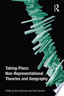 Taking-Place: Non-Representational Theories And Geography : post-structuralist theoretical lineages, non-representational theories are having a...