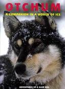 Otchum, a Companion in a World of Ice