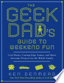 The Geek Dad s Guide to Weekend Fun
