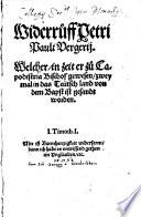 Widerruff Petri Pauli Vergerij. Welcher in zeit er zu Capodistria Bischof gewesen zweymal in das Teütsch land von dem Bapst ist gesandt worden