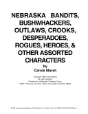 Book Nebraska Bandits, Bushwackers, Outlaws, Crooks, Devils, Ghosts, Desperadoes and Other Assorted and Sundry Characters!