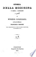 Storia prammatica della medicina ... tradotta dal tedesco in Italiano dal D. R. Arrigoni. 2. ed. ... e continuata fino a questi ultimi anni per cura del Francesco Freschi. 6