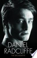 Daniel Radcliffe   The Biography