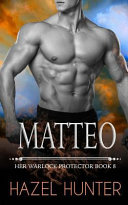 Matteo  Her Warlock Protector Book 8  Book PDF