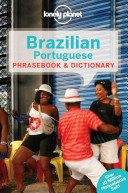 Brazilian Portuguese Phrasebook And Dictionary : and phrases into your mouth;...