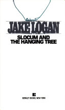 Slocum And The Hanging Tree : who, framed for murder, is on the run...