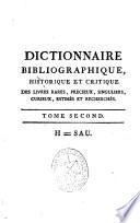 Dictionnaire bibliographique  historique et critique des livres rares  precieux  singuliers  curieux  estimes et recherches     soit manuscrits     soit imprim  s