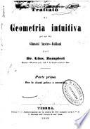 Trattato di geometria intuitiva per uso dei ginnasi austro italiani
