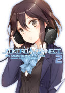 Kokoro Connect Vol. 2 : crimp in your social life--not only do you...