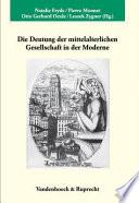 Die Deutung der mittelalterlichen Gesellschaft in der Moderne