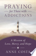 Praying For Those With Addictions : to 6 family members to...