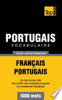 Vocabulaire Fran  ais Portugais pour l autoformation   5000 mots
