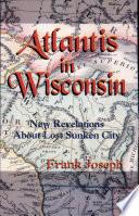 Atlantis In Wisconsin : ...
