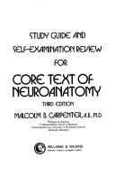 Study Guide and Self Examination Review for Core Text of Neuroanatomy  Third Edition