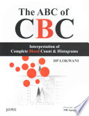The ABC of CBC  Interpretation of Complete Blood Count and Histograms