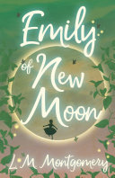 Emily of New Moon Published In 1923 And We Are Now Republishing