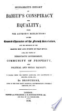 Buonarroti's History of Babeuf's Conspiracy for Equality; with the author's reflections on the causes and character of the French Revolution ... Translated ... and illustrated by original notes, etc. by Bronterre [i.e. J. Bronterre O'Brian].